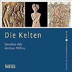 Die Kelten | Dorothee Ade,Andreas Willmy