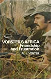 img - for Vorster's Africa: Friendship and frustration book / textbook / text book