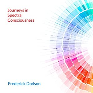 Journeys in Spectral Consciousness Audiobook