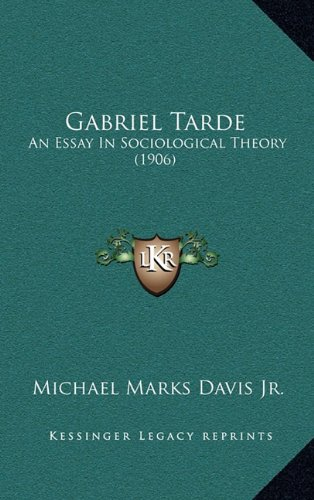 gabriel tarde an essay in sociological theory Download and read gabriel tarde an essay in sociological theory gabriel tarde an essay in sociological theory bargaining with reading habit is no need.