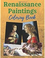 Renaissance Paintings Coloring Book: Masterpieces of art by Leonardo da Vinci, Sandro Botticelli, Michelangelo, Raphael Santi and others.