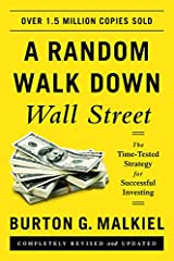 A Random Walk down Wall Street: The Time-tested Strategy for Successful Investing Paperback