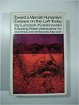 Interesting Persuasive Essay Topics For High School Students Toward A Marxist Humanism Essays On The Left Today Leszek Kolakowski   Amazoncom Books Starting A Business Essay also Mahatma Gandhi Essay In English Toward A Marxist Humanism Essays On The Left Today Leszek  An Essay On English Language