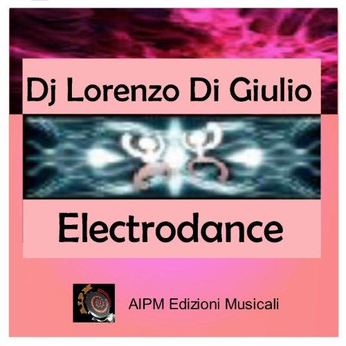 Amazon.com: Electrodance: Dj Lorenzo Di Giulio: MP3 Downloads