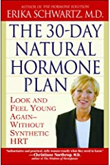 The 30-Day Natural Hormone Plan: Look and Feel Young Again--Without Synthetic HRT Paperback