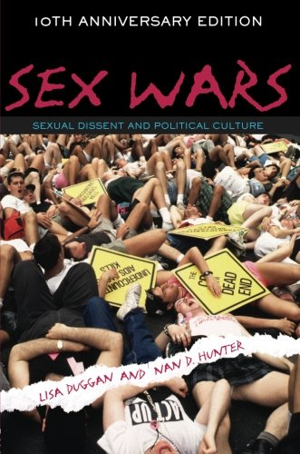 Sex Wars: Sexual Dissent and Political Culture (10th Anniversary Edition)