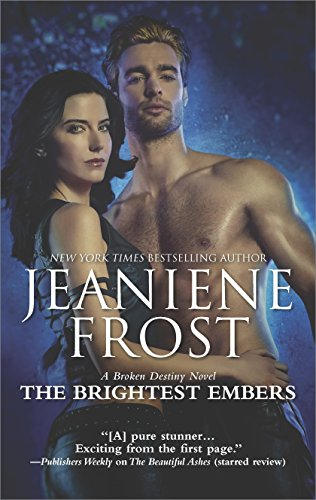 The Brightest Embers: A Paranormal Romance Novel (A Broken Destiny Novel) by [Frost, Jeaniene]
