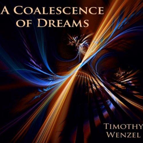 a-coalescence-of-dreams