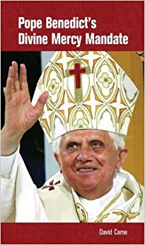 Book Pope Benedict's Divine Mercy Mandate by David Came (2009-01-21)