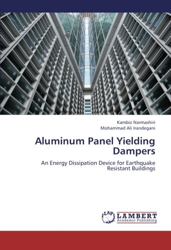 Aluminum Panel Yielding Dampers: An Energy Dissipation Device for Earthquake Resistant Buildings