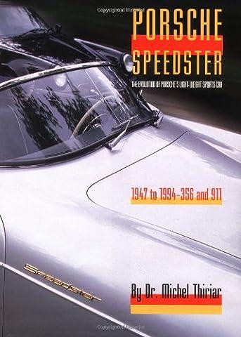 Porsche Speedster: The Evolution of the Porsche Lightweight Sportster, (Speedster Motor Cars)