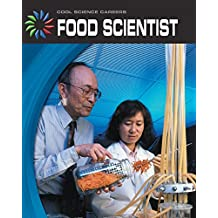 Food Scientist (21st Century Skills Library: Cool Science Careers)