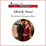 The Sicilian's Unexpected Duty: Irresistible Sicilians, Book 2 | Michelle Smart