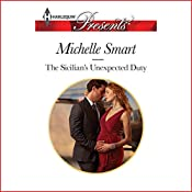 The Sicilian's Unexpected Duty: Irresistible Sicilians, Book 2 | Michelle Smart
