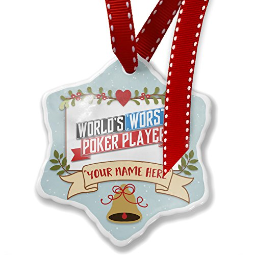 Add Your Own Custom Name, Funny Worlds worst Poker Player Christmas Ornament NEONBLOND by NEONBLOND
