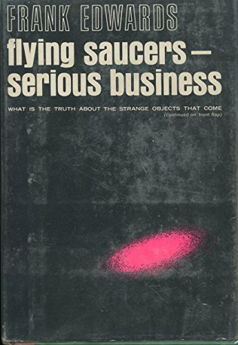 Flying Saucers -- Serious Business by Frank Edwards