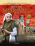 Meet the Medievals (Encounters with the Past)