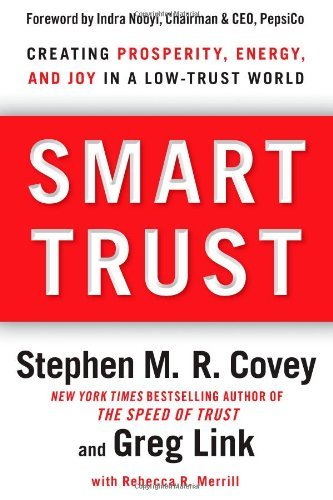 Smart Trust  Creating Prosperity  Energy  And Joy In A Low Trust World  Hardcover   2012   Author  Stephen M R  Covey  Greg Link  Rebecca R  Merrill