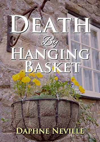 Death By Hanging Basket (Pentrillick Cornish Mystery Series Book 6) by [Neville, Daphne]