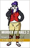 Murder By Rails 2: Issue #2