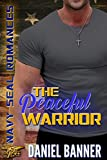 navy seal romance - The Peaceful Warrior: Navy SEAL Romance