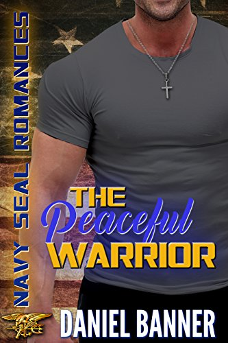 The Peaceful Warrior: Navy SEAL Romance cover
