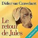 Le retour de Jules (Jules 2)   Livre audio Auteur(s) : Didier van Cauwelaert Narrateur(s) : Didier van Cauwelaert