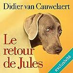 Le retour de Jules (Jules 2)   Didier van Cauwelaert