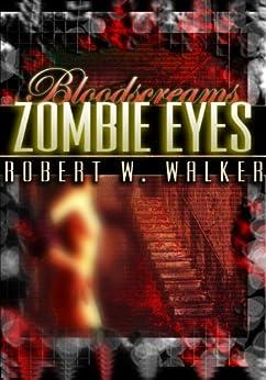 Zombie Eyes: Archaeology vs. Supernatural (Bloodscreams Series Book 3) by [Walker, Robert W.]