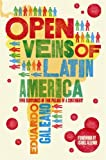 Front cover for the book Open Veins of Latin America: Five Centuries of the Pillage of a Continent by Eduardo Galeano