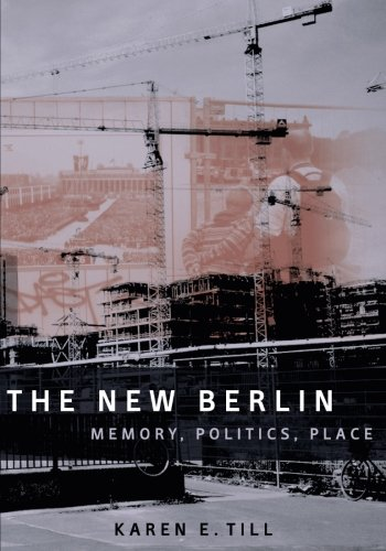 The New Berlin: Memory, Politics, Place