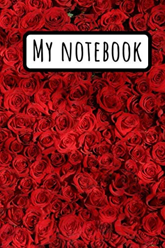 (My Notebook: Red Fower Rose Journal / Gardening & Plants Lovers / Floral Notes / Garden Decor)
