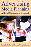 Advertising Media Planning, Larry D. Kelley and Donald W. Jugenheimer, 0765620324
