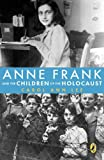 Anne Frank and the Children of the Holocaust, Carol Ann Lee, 0142410691