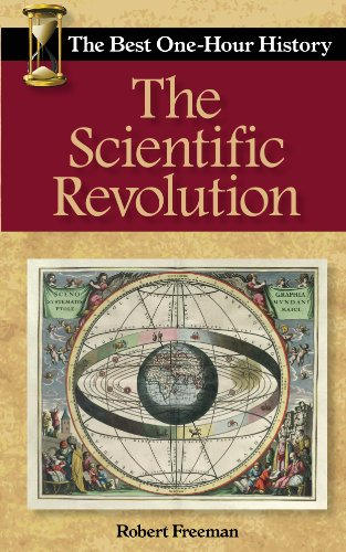 The Scientific Revolution: The Best One-Hour History (The Structure Of Scientific Revolutions 50th Anniversary Edition)