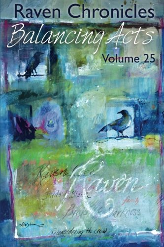 Raven Chronicles Journal Vol. 25: Balancing Acts: Volume 25