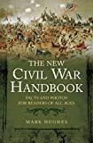 The New Civil War Handbook: Facts and Photos for