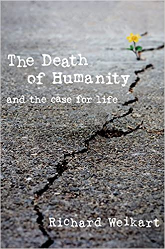 Weikart – The Death of Humanity