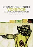 img - for Combating Gender Violence in and Around Schools book / textbook / text book