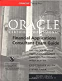 Oracle Certified Professional Financial Applications Consultant Exam Guide (Book/CD-ROM package) (Oracle Press)
