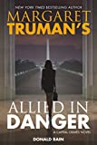 Margaret Truman's Allied in Danger: A Capital Crimes Novel