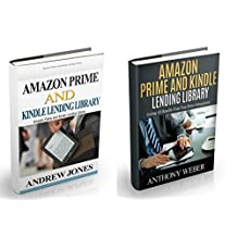 Amazon Prime and Kindle Lending Library: 2 in 1. Getting All the Benefits from Kindle Unlimited (Free books, Free Movie, Amazon Prime, amazon prime lending ... Amazon Prime and Kindle Lending Library)