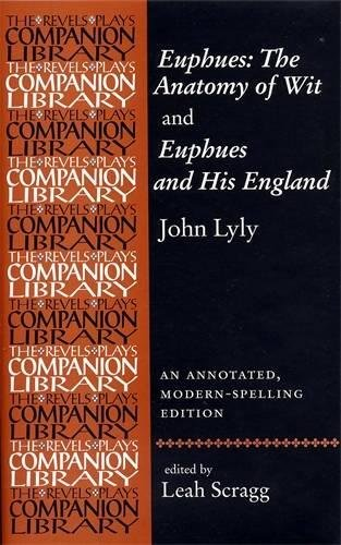 Euphues: the Anatomy of Wit and Euphues and His England (Revels Plays Companion Library) (Revels Plays Companion Library