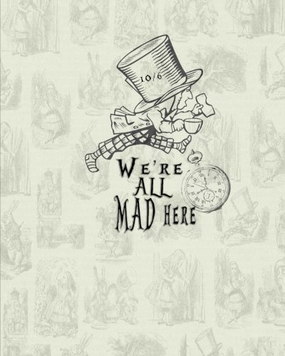 We're All Mad Here: Alice, White Rabbit, Large Sketchbook, Blank ...