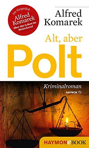 Alt, aber Polt: Kriminalroman (Polt-Krimi 7) (German Edition)