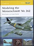 Modelling the Messerschmitt Me 262 (CO-ED) (Modelling Guides)