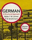 German; a Structural Approach, Lohnes, Walter F. W. and Strothmann, Friedrich Wilhelm, 0393098796