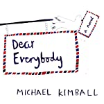 Dear Everybody: A Novel | Michael Kimball