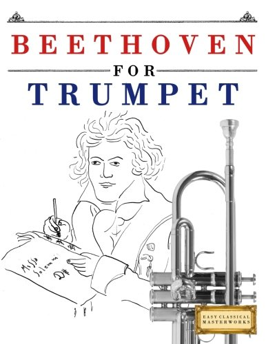 Themes Trumpet (Beethoven for Trumpet: 10 Easy Themes for Trumpet Beginner Book)