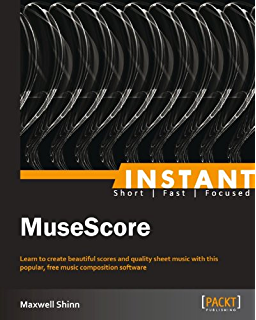 Mastering MuseScore: Make beautiful sheet music with
